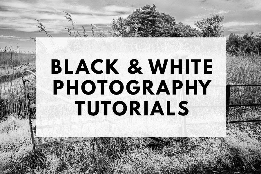 Black & white photography tutorials