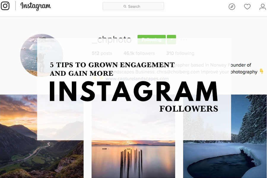 5 Tips To Grow Engagement and Gain More Instagram Followers