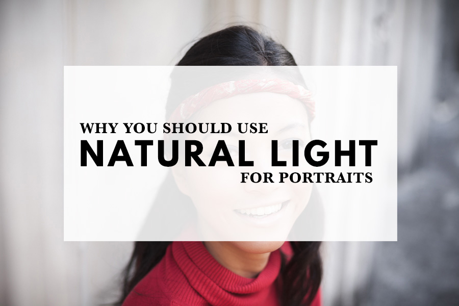 Why You Should Use Natural Light For Portraits