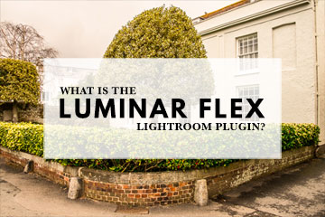 What is the Luminar Flex Lightroom Plugin?