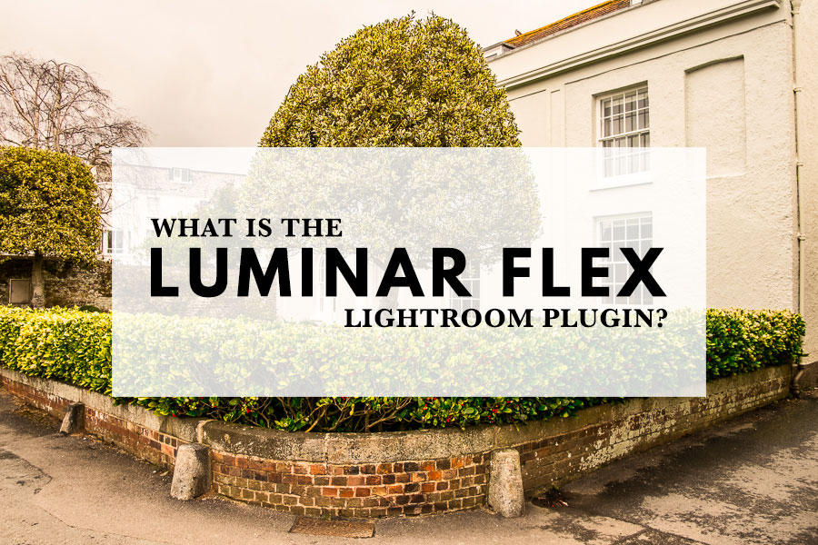 What is the Luminar Flex Lightroom Plugin? | The Creative