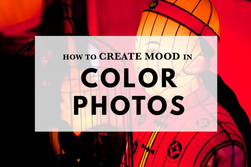 How to create mood in color photos