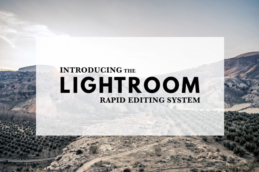 Introducing the Lightroom Rapid Editing System