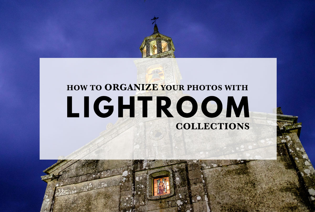 How to Organize Your Photos With Lightroom Collections