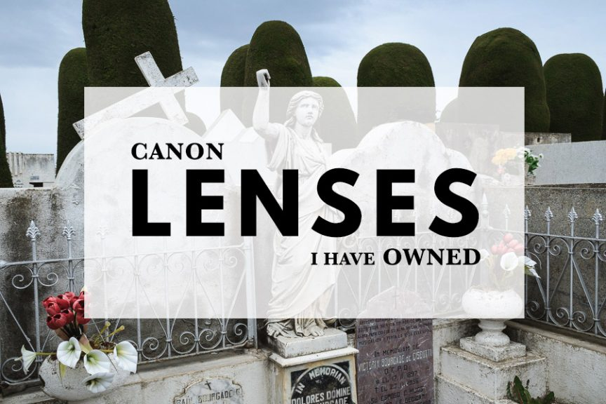 Canon Lenses I Have Owned