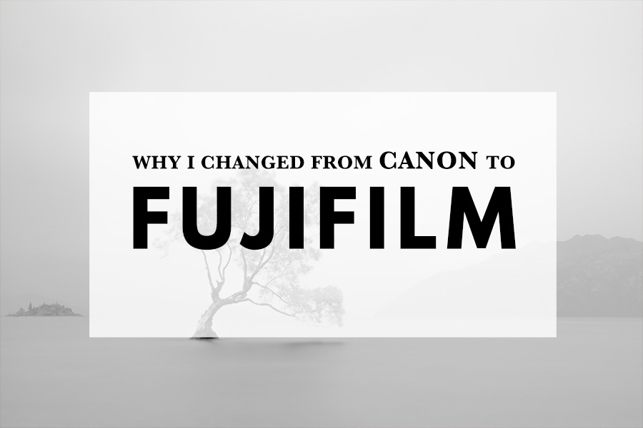 Why I Changed from Canon to Fujifilm