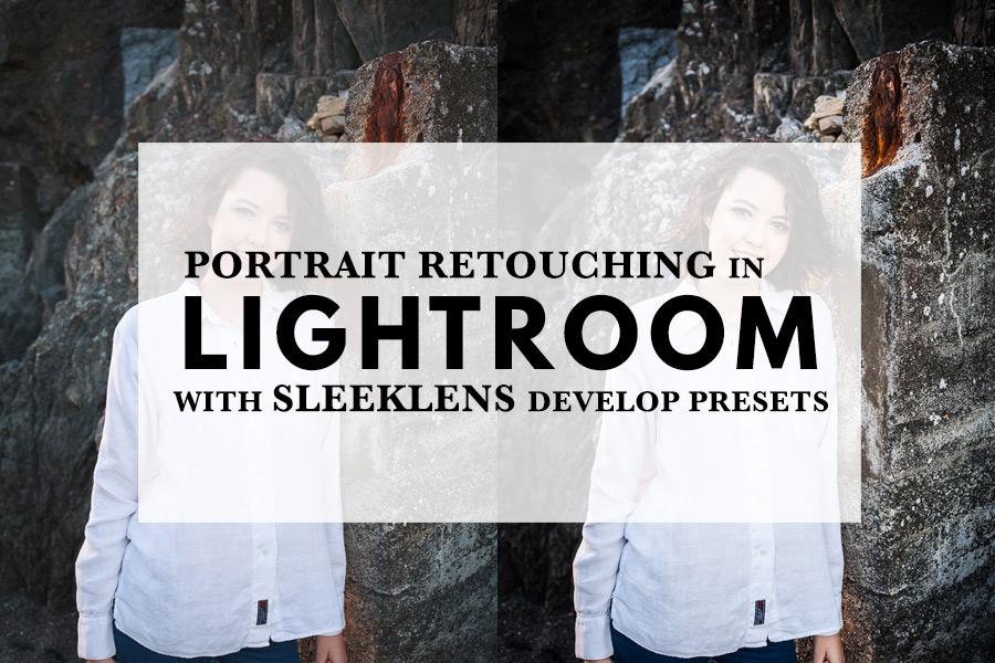 Portrait Retouching in Lightroom with Sleeklens Develop Presets