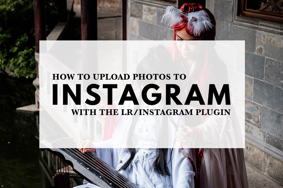 How to Upload Photos to Instagram With the LR/Instagram Plugin