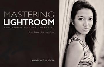 Mastering Lightroom: Book Three – Black & White