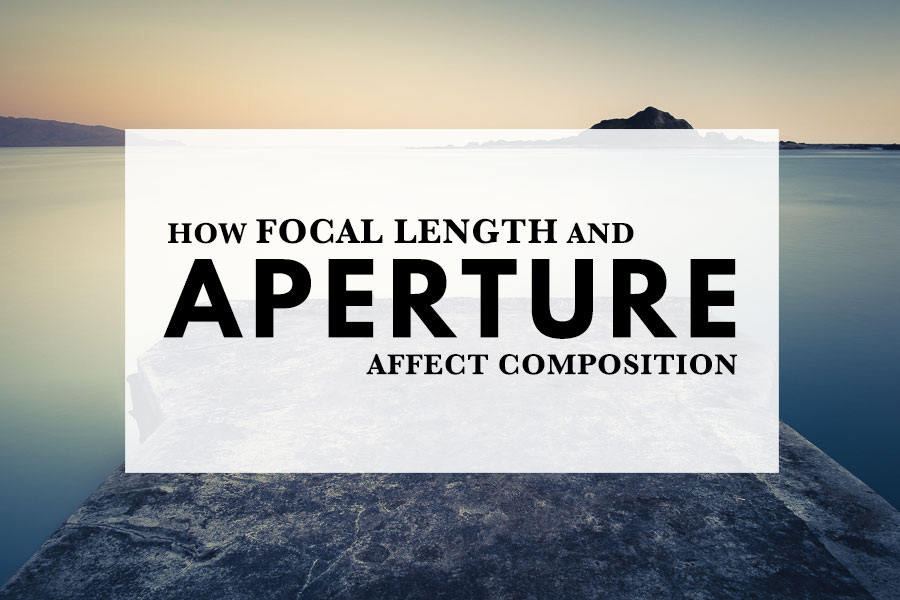 How Focal Length and Aperture Affect Composition