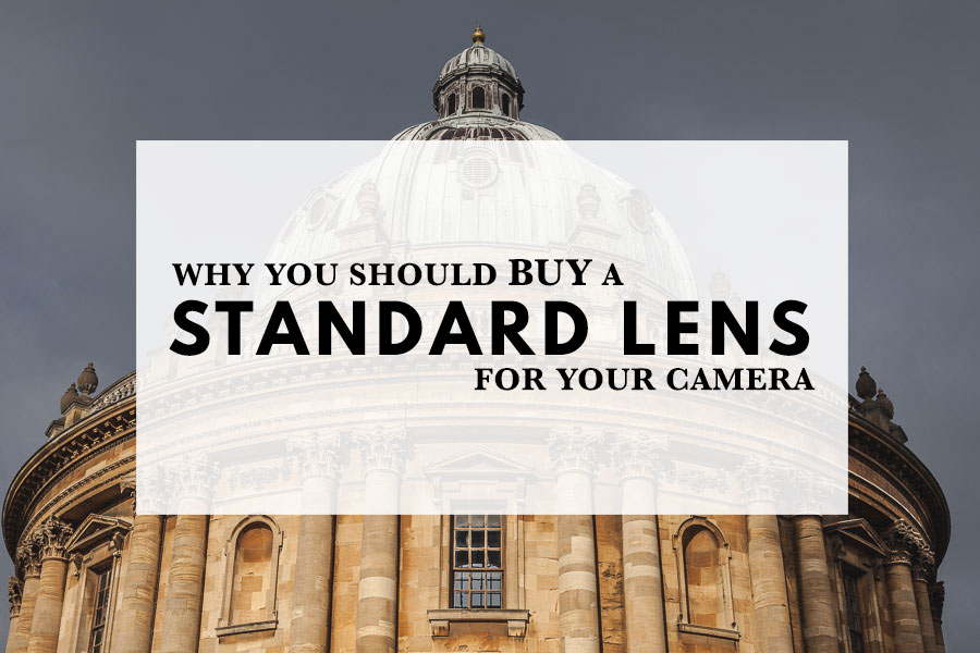 Why You Should Buy a Standard Lens For Your Camera