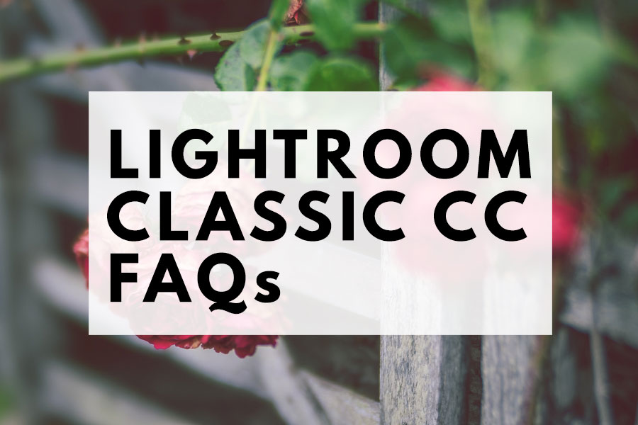 Lightroom Classic CC FAQs