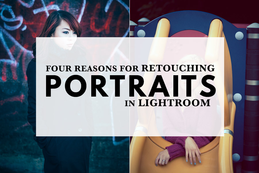 For Reasons For Retouching Portraits in Lightroom