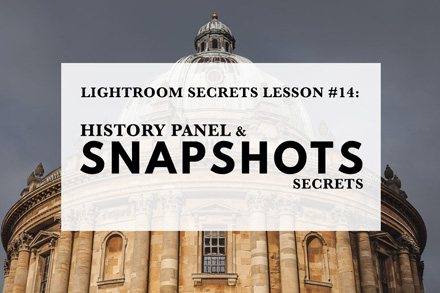 Lightroom Secrets Lesson #14: History Panel & Snapshots Secrets