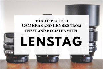 How To Protect Your Cameras And Lenses From Theft And Register With Lenstag