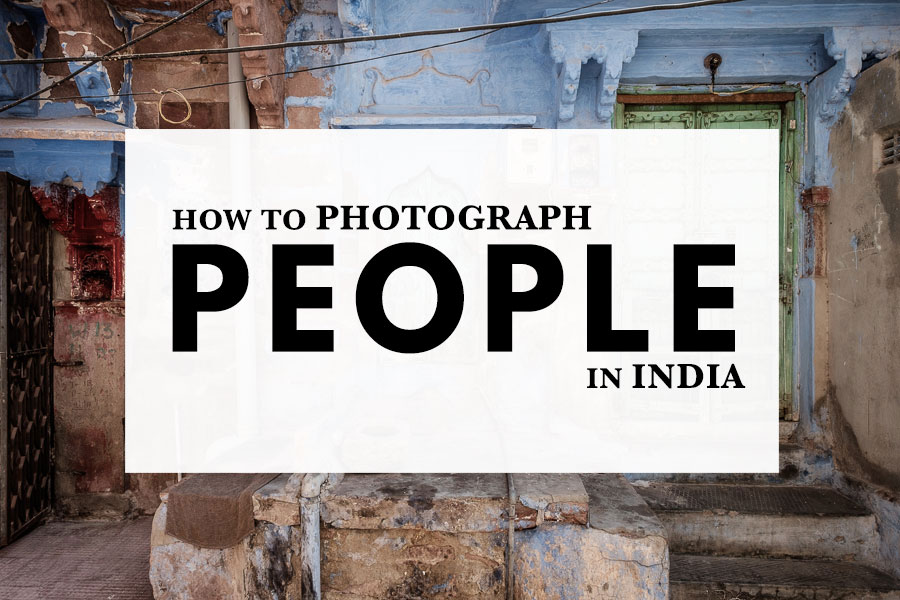 How to take photos of people in India