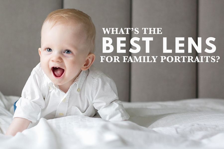 What S The Best Lens For Family Portraits