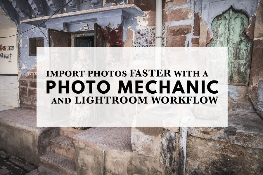 Import Photos Faster With A Photo Mechanic And Lightroom