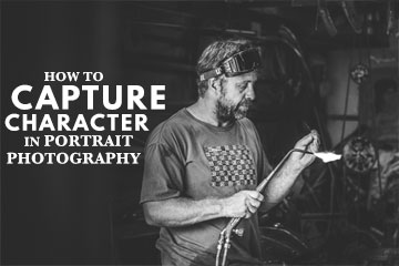 How To Capture Character In Portrait Photography