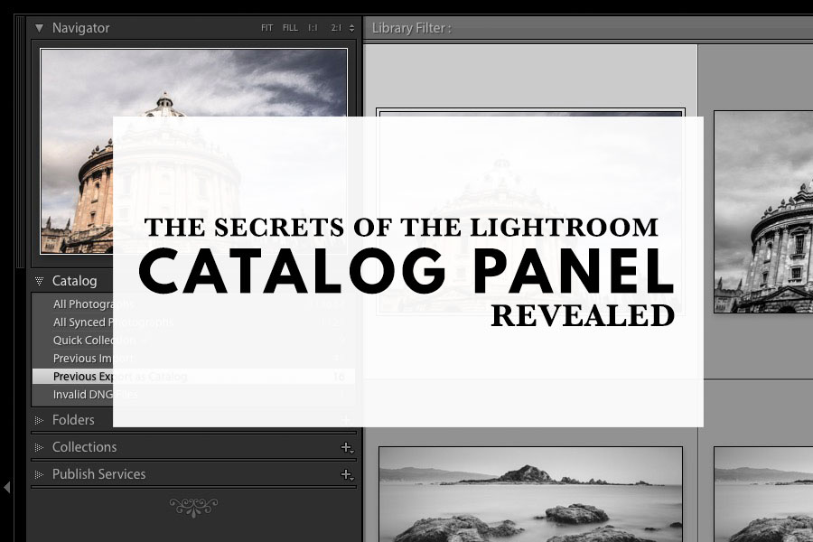 The Secrets Of The Lightroom Catalog Panel Revealed
