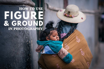 How to Use Figure to Ground in Photography