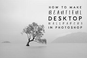 How To Make Beautiful Desktop Wallpapers In Photoshop