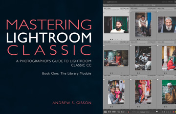 Mastering Lightroom Classic: Book One – The Library Module (2nd edition)