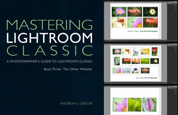 Mastering Lightroom Classic: Book Three – The Other Modules