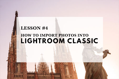 How to import photos into Lightroom Classic
