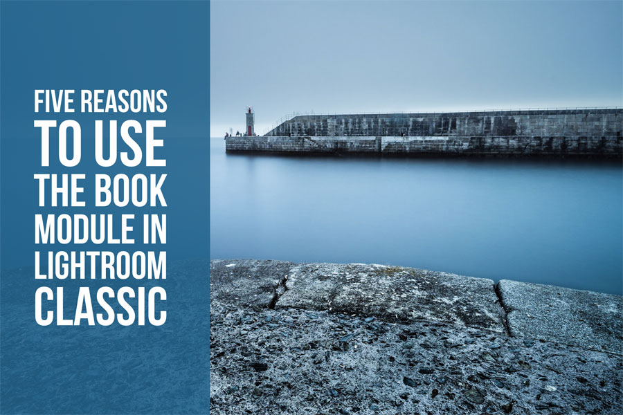 Five Reasons To Use The Book Module In Lightroom Classic