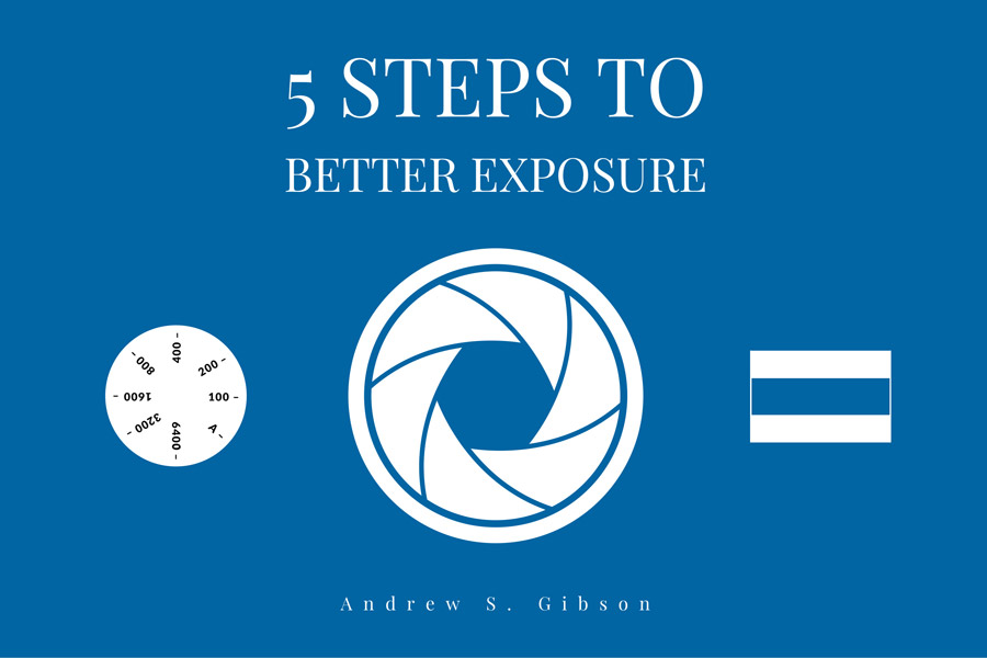 5 Steps to Better Exposure ebook